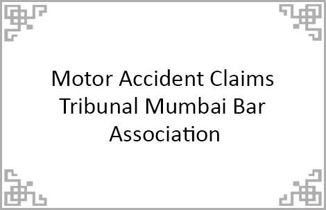 Motor Accident Claims Tribunal Mumbai Bar Association